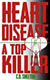 Heart Disease: A Top Killer