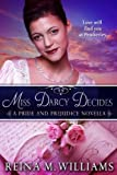 Miss Darcy Decides (A Pride and Prejudice Novella) (Love at Pemberley Book 2)