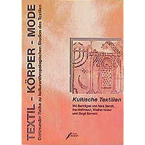 Textil, Körper, Mode, Bd.2, Kultische Textilien