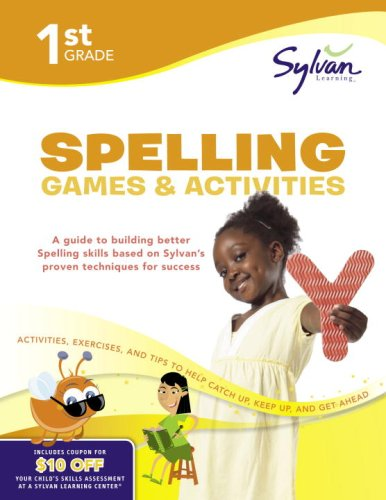 First Grade Spelling Games & Activities (Sylvan Workbooks) (Sylvan Learnings)