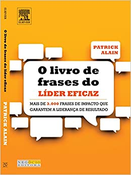 Livro de Frases do Líder Eficaz. Mais de 3.000 Frases de Impacto que