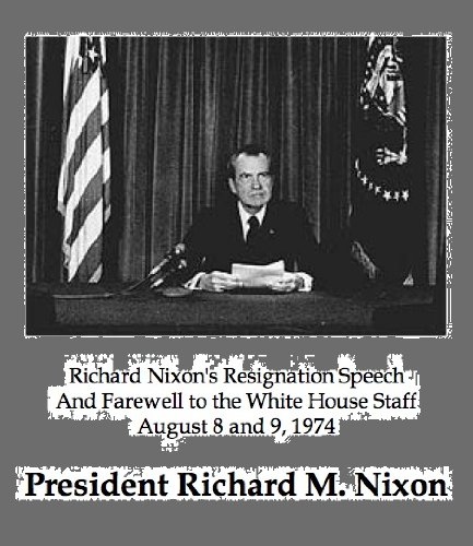 Richard Nixon's Resignation Speech And Farewell to the White House Staff  cover