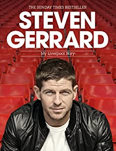 Steven Gerrard: My Liverpool Story by Headline
