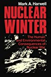 Nuclear Winter: The Human and Environmental Consequences of Nuclear War