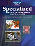Scott Specialized Catalogue of United States Stamps & Covers 2010