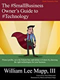 Written specifically for business owners and entrepreneurs, The Small Business Owner's Guide to Technology is written in a clear, easy-to-read, and witty style that helps the busy business leader choose the right technologies to run their ope...