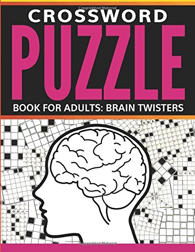 Crossword Puzzle Book For Adults: Brain Twisters