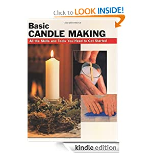 Basic Candle Making: All the Skills and Tools You Need to Get Started (How To Basics)