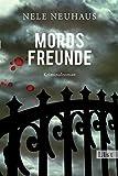 Mordsfreunde: Der zweite Fall f�r Bodenstein und Kirchhoff (Bodenstein & Kirchhoff series 2)