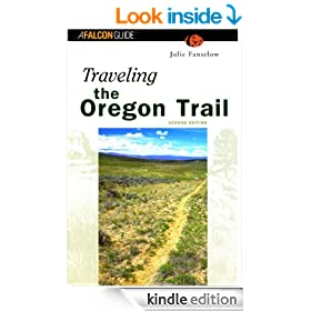 Traveling the Oregon Trail, 2nd (Historic Trail Guide Series)