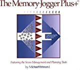 The Memory Jogger Plus + Featuring the Seven Management and Planning Tools [Paperback]