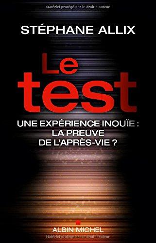 Le test : Une expérience inouïe, la preuve de l'après-vie ?