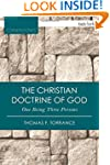 The Christian Doctrine of God, One Be...
