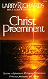 Christ Pre-eminent, Leaders Edition (Bible Alive Series)