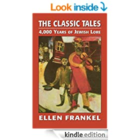 The Classic Tales: 4,000 Years of Jewish Lore