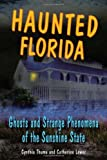 img - for Haunted Florida: Ghosts and Strange Phenomena of the Sunshine State (Haunted Series) by Catherine Lower (2008-06-18) book / textbook / text book