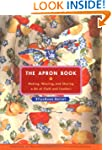 The Apron Book: Making, Wearing, and...