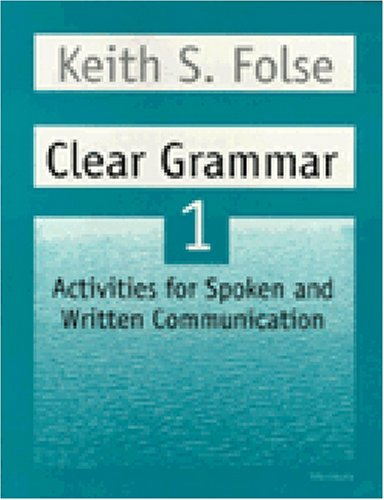 Clear Grammar 1: Activities for Spoken and Written...