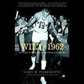 Wilt, 1962: The Night of 100 Points and the Dawn of a New Era | [Gary M. Pomerantz]