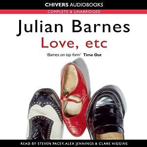 Love, etc | [Julian Barnes]