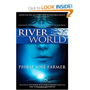 Riverworld: Including To Your Scattered Bodies Go and The Fabulous Riverboat by Philip Jose Farmer
