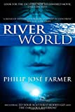 Riverworld: Including to Your Scattered Bodies Go & the Fabulous Riverboat Philip Jose Farmer