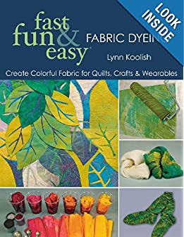 Fast, Fun & Easy Fabric Dyeing