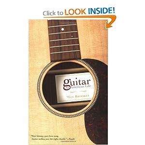 Guitar: An American Life Tim Brookes