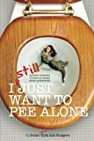 img - for I Still Just Want to Pee Alone (I Just Want to Pee Alone) (Volume 3) book / textbook / text book