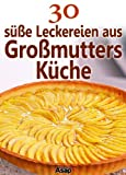 img - for 30 s  e Leckereien aus Gro mutters K che (German Edition) book / textbook / text book