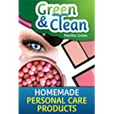 Green and Clean: Homemade Personal Care Productsby Martha Green