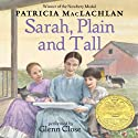 Sarah, Plain and Tall (       UNABRIDGED) by Patricia MacLachlan Narrated by Glenn Close