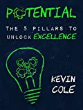 Potential: The 5 Pillars to Unlock Excellence (English Edition)