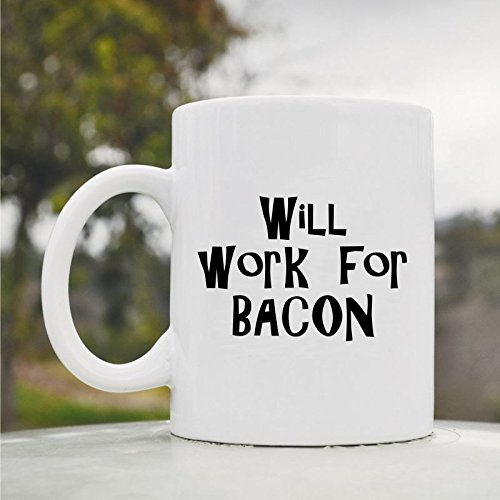 Will Work For Bacon Funny 11Oz Ceramic Coffee Mug Cup