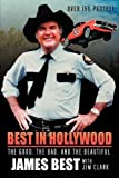 img - for Best in Hollywood: The Good, the Bad, and the Beautiful by James Best (2009-07-29) book / textbook / text book