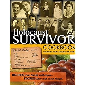 HOLOCAUST SURVIVOR COOKBOOK: COLLECTED FROM AROUND THE WORLD