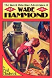 The Weird Detective Adventures of Wade Hammond (0978683609) by Chadwick, Paul