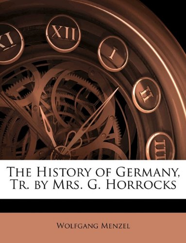 The History of Germany, Tr. by Mrs. G. Horrocks