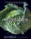 Vegetables, Revised: The Most Authoritative Guide to Buying, Preparing, and Cooking, with More than 300 Recipes