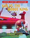 img - for Gus Vs. the Robot King (Choose Your Own Adventure - Dragonlark) (Choose Your Own Adventure: Dragonlarks) book / textbook / text book