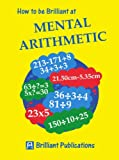 How to be Brilliant at Mental Arithmetic (Brilliant how to ...)