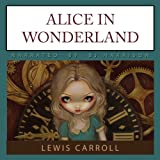 Alice in Wonderland ~ Lewis Carroll