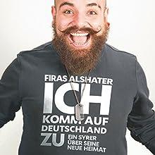 Ich komm auf Deutschland zu: Ein Syrer über neue Heimat Hörbuch von Firas Alshater Gesprochen von: Kai Schumann