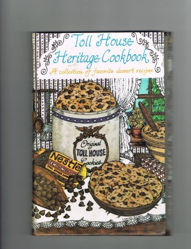 toll-house-heritage-cookbook-a-collection-of-favorite-dessert-recipes-by-toll-house-1980-01-01