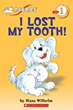 I Lost My Tooth! (Hello Reader!, Level 1) (0590642308) by Hans Wilhelm