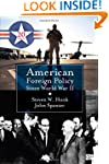 American Foreign Policy Since World W...
