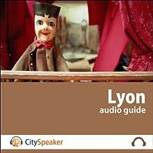 Lyon (Audio Guide CitySpeaker) | Livre audio Auteur(s) : Marlène Duroux, Olivier Maisonneuve Narrateur(s) : Marlène Duroux