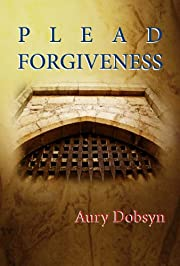 Plead Forgiveness (Loyalty Series)