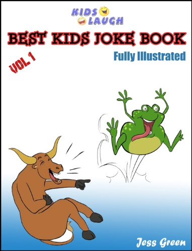 (Kids Laugh) Best Kids Joke Book Vol. 1 Fully Illustrated (Kids-Laugh)
