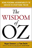 img - for The Wisdom of Oz: Using Personal Accountability to Succeed in Everything You Do book / textbook / text book